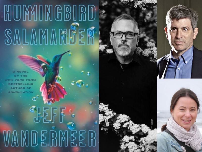 Jeff VanderMeer with Dr. Meghan Brown & Carl Zimmer: Hummingbird Salamander
