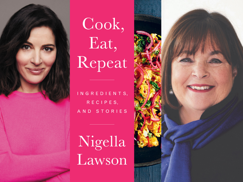 Nigella Lawson with Ina Garten: Cook, Eat, Repeat