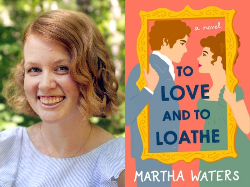 Martha Waters with Evie Dunmore: To Love and to Loathe